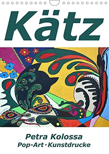 Kätz, Petra Kolossa, Pop-Art-Kunstdrucke (Wandkalender 2022 DIN A4 hoch)