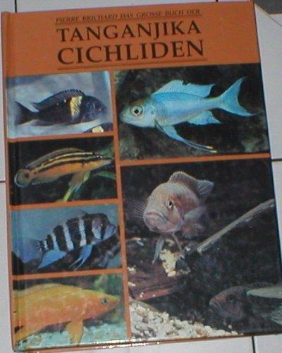 Das Große Buch der Tanganjika Cichliden. Mit allen anderen Fischen des Tanganjikasees