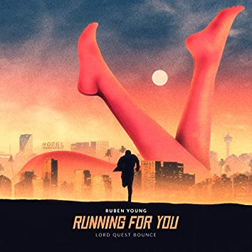Running For You (Lord Quest Bounce)