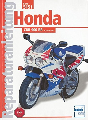 Honda CBR 900 RR: ab Baujahr 1992 / Reprint der 4. Auflage 2000 (Reparaturanleitungen)