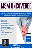 MSM Uncovered: The Miracle Supplement Used For Pain Relief,