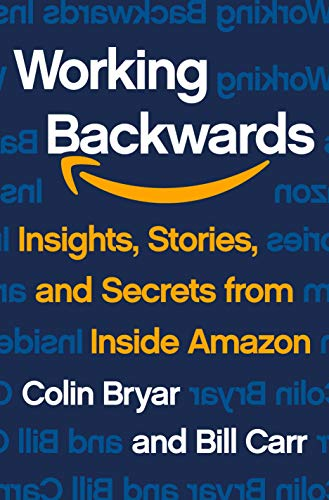 Real Estate Investing Books! - Working Backwards: Insights, Stories, and Secrets from Inside Amazon