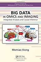 Big Data in Omics and Imaging: Integrated Analysis and Causal Inference Front Cover
