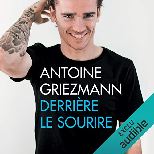 Derrière le sourire                   By:                                                                                                                                 Antoine Griezmann,                                                                                        Arnaud Ramsay                               Narrated by:                                                                                                                                 Benoît Berthon                      Length: 6 hrs and 51 mins     Not rated yet     Overall 0.0