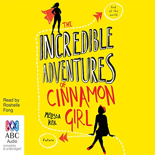 The Incredible Adventures of Cinnamon Girl cover art