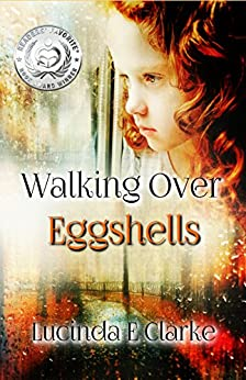 Walking Over Eggshells: Surviving Mental Abuse by [LUCINDA E CLARKE]