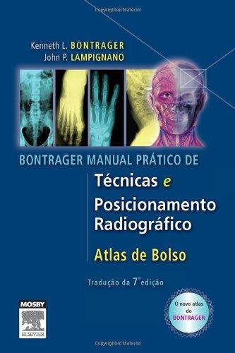 Bontrager Manual Prático de Técnicas e Posicionamento Radiográfico
