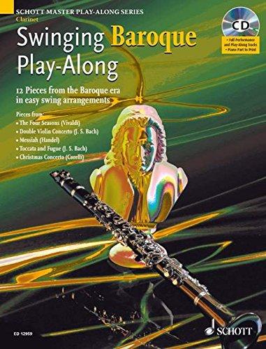 Swinging Baroque Play-Along: 12 Stücke aus dem Barock in einfachen Swing-Arrangements. Klarinette; Klavier ad libitum. Ausgabe mit CD.: 12 Pieces from ... (Schott Master Play-Along Series)