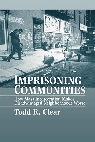 Imprisoning Communities: How Mass Incarceration Makes...