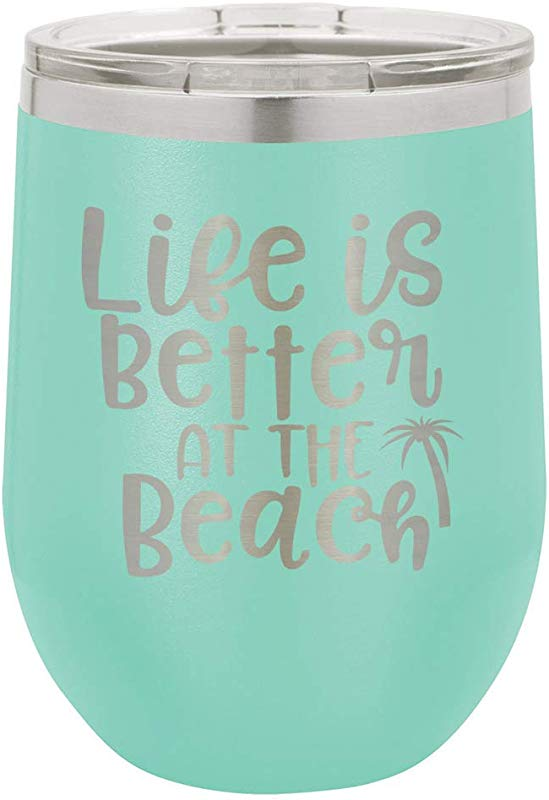 LIFE IS BETTER AT THE BEACH Teal 12 Oz Stemless Wine Glass With Lid Custom Engraved With Funny Quotes And Sayings Stainless Steel Wine Tumbler OnlyGifts Com
