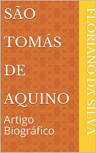São Tomás de Aquino: Artigo Biográfico