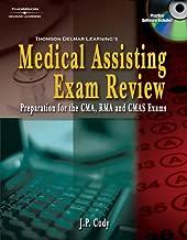 Delmar's Medical Assisting Exam Review: Preparation for the CMA, RMA, and CMAS Exams (Medical Assisting Exam Review: Preparation for the CMA, Rma, & Cmas)