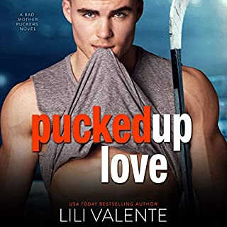 Pucked up Love     Bad Motherpuckers, Book 5              Written by:                                                                                                                                 Lili Valente                               Narrated by:                                                                                                                                 Summer Roberts,                                                                                        Tyler Donne                      Length: 5 hrs and 49 mins     Not rated yet     Overall 0.0