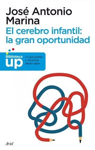Cerebro infantil, el: la gran oportunidad (Ariel) - 9788434413214: Lo que padres y docentes deben saber