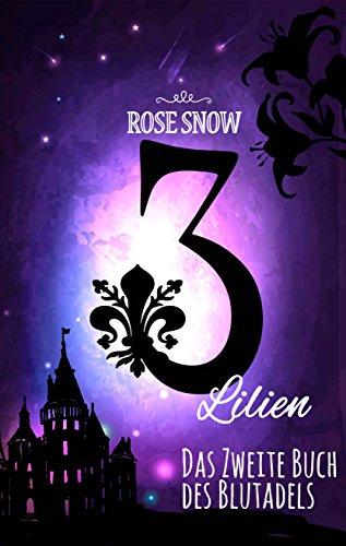 3 Lilien: Das zweite Buch des Blutadels (Die Bücher des Blutadels 2, Romantasy Bücher Trilogie Deutsch)