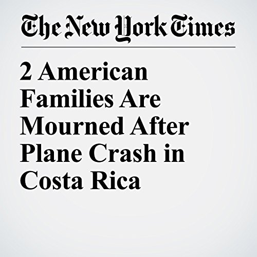 2 American Families Are Mourned After Plane Crash in Costa Rica copertina