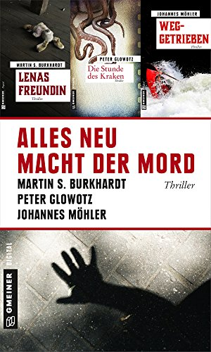 Alles neu macht der Mord (Thriller im GMEINER-Verlag)