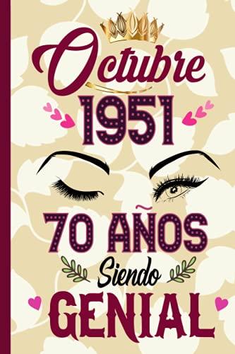 Octubre 1951, 70 Años Siendo Genial: Cuaderno de cumpleaños de 70 años para mujer, cuaderno especial de regalo de cumpleaños para mamá, esposa, cuaderno de regalo de cumpleaños, Cuaderno De Notas.
