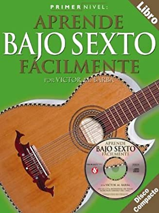 Primer Nivel: Bajo Sexto Aprende Facilmente (Level 1: Six String Bass) Disco