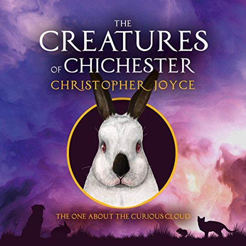 The Creatures of Chichester: The One About the Curious Cloud audiobook cover art