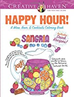 Creative Haven Happy Hour!: A Wine, Beer, and Cocktails Coloring Book (Creative Haven Coloring Books)