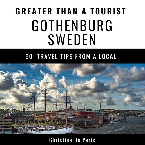 Greater Than a Tourist - Gothenburg Sweden audiobook cover art