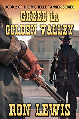 Greed in Golden Valley: Book 2 of the Classic Western series (Michelle Tanner Series) (English Edition)