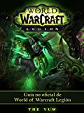 Guía No Oficial De World Of Warcraft Legión