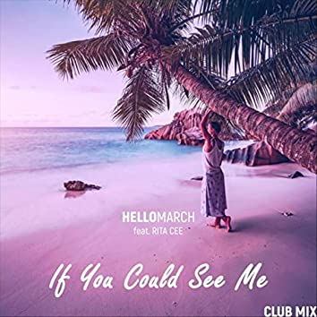 If You Could See Me (Club Mix) [feat. Rita Cee]