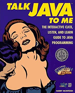 Talk Java to Me: The Interactive Click, Listen, and Learn Guide to Java Programming