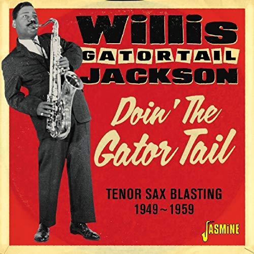 Doin' The Gator Tail - Tenor Sax Blasting 1949-1959 [ORIGINAL RECORDINGS REMASTERED]