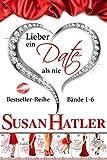 Lieber ein Date als nie Boxset (Bände 1-6)
