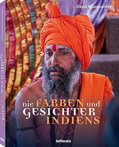Die Farben und Gesichter Indiens, Ein farbenprächtiger Bildband über Indien, der die Vielfalt des Landes auf das Schönste wiederspiegelt (Deutsch, ... cm, 256 Seiten: COLORS and FACES of INDIA