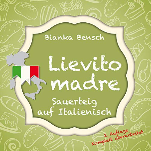 Lievito madre: Sauerteig auf Italienisch