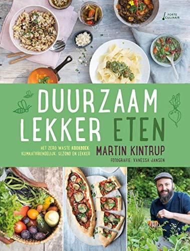 Duurzaam lekker eten: Het zero wasste kookboek: klimaatvriendelijk, gezond en lekker