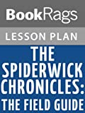 Lesson Plan The Spiderwick Chronicles: The Field Guide by Holly Black