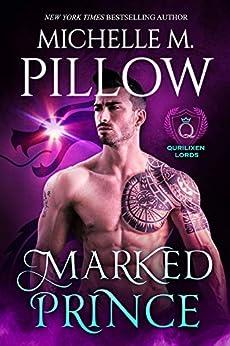 Marked Prince: A Qurilixen World Novel (Qurilixen Lords Book 2) by [Michelle M. Pillow]