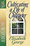 Cultivating a Life of Character:...