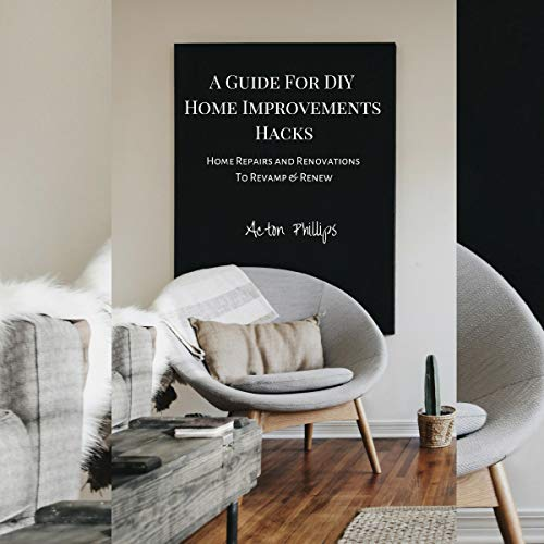 A Guide for DIY Home Improvements Hacks     Home Repairs & Renovations to Revamp & Renew              Autor:                                                                                                                                 Acton Phillips                               Sprecher:                                                                                                                                 Mark Milroy                      Spieldauer: 54 Min.     Noch nicht bewertet     Gesamt 0,0
