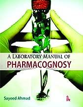A Laboratory Manual of Pharmacognosy