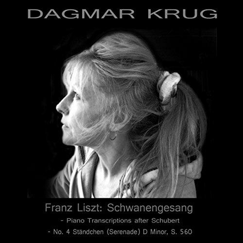Franz Liszt: Schwanengesang - Piano Transcriptions after Schubert - No. 4 Ständchen (Serenade) D Minor, S. 560