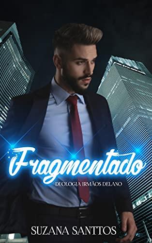 Fragmentado: Duologia Irmãos Delano
