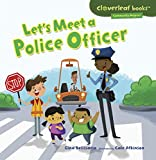 Let s Meet a Police Officer (Cloverleaf Books ™ ― Community Helpers)