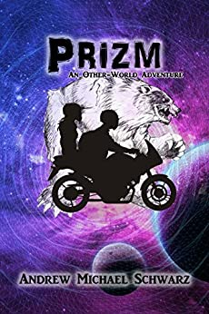 Prizm: An Other-World Adventure by [Andrew Michael Schwarz]