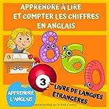 APPRENDRE À LIRE ET COMPTER LES CHIFFRES EN ANGLAIS: LIVRE POUR ENFANTS LANGUES ÉTRANGÈRES. APPRENDRE L'ANGLAIS EN S'AMUSANT