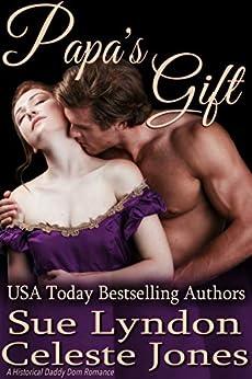 Papa's Gift: A Historical Daddy Dom Romance (Little Ladies of Talcott House Book 3) by [Sue Lyndon, Celeste Jones]