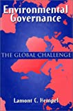 Environmental Governance: The Global Challenge