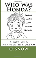 Who Was Honda?: A boy who pursued his dream by O. Snow(2016-01-24)