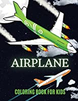 Airplane Coloring Book for Kids: 87 Amazing Airplanes for Kids Awesome Aircraft for Boys and Kindergarten with Modern, Luxurious, Old, and Funny Planes: Helicopter, Jet, Airliner and More