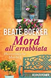 Mord all' arrabbiata (Florentinische Morde, Band 3) - Boeker